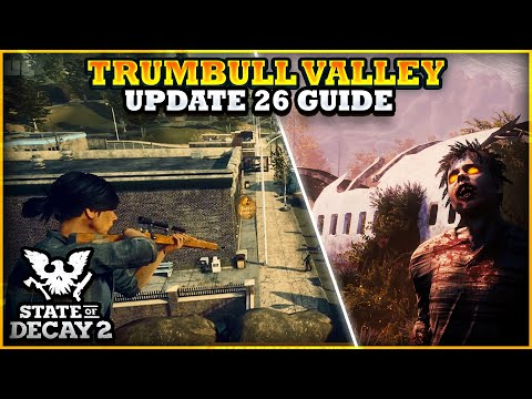 State Of Decay 2 Ultimate Trumbull Valley Guide - Best Bases - How To Find New Missions - Outpost