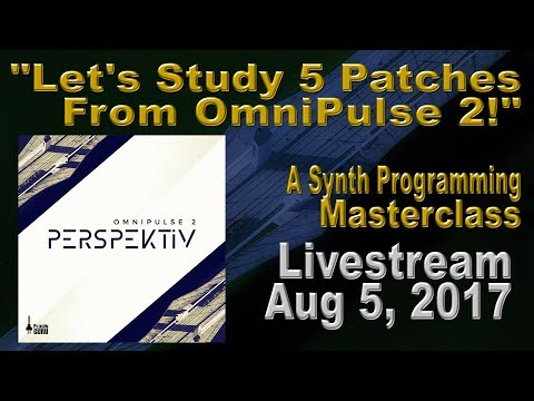 """Aug 5, 2017 - """"Let's Study 5 Patches from OmniPulse 2!!"""" Synth & Arp Masterclass"""