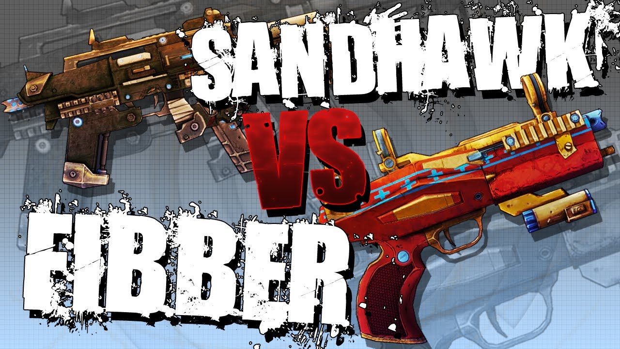 BORDERLANDS 2 | Fibber VS Sandhawk! Which is better???