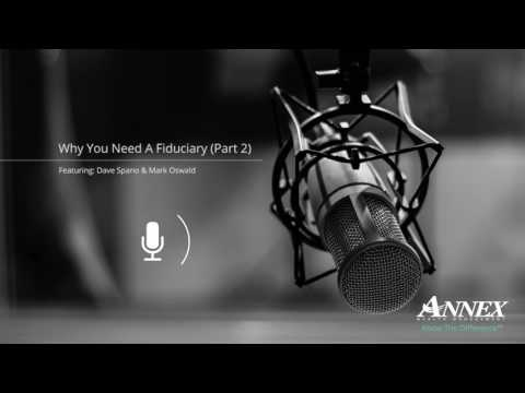 Why You Need A Fiduciary (Part 2)