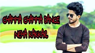 Chamma Chamma song |Dance Cover | Fraud Saiyaan |Neha Kakkar,Tanishk,ikka,Romy |YR Rocks Dance
