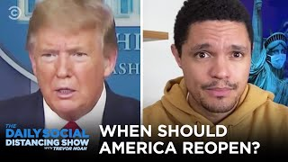 The Great Reopening Debate | The Daily Social Distancing Show