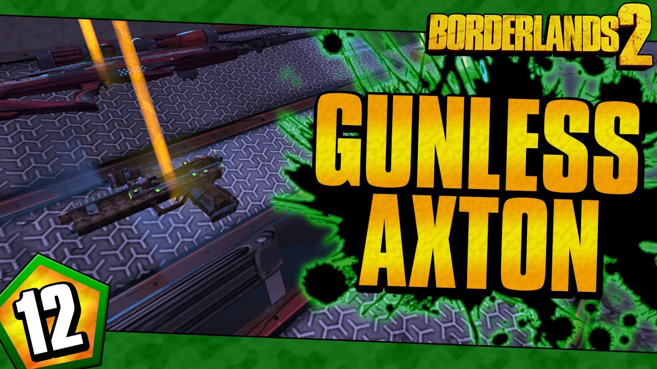 Borderlands 2 | Gunless Axton Funny Moments And Drops | Day #12