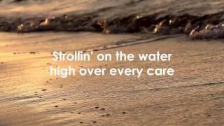 Strollin' On The Water - Bryan Duncan (With Lyrics) HD