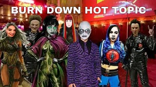 BURN DOWN HOT TOPIC