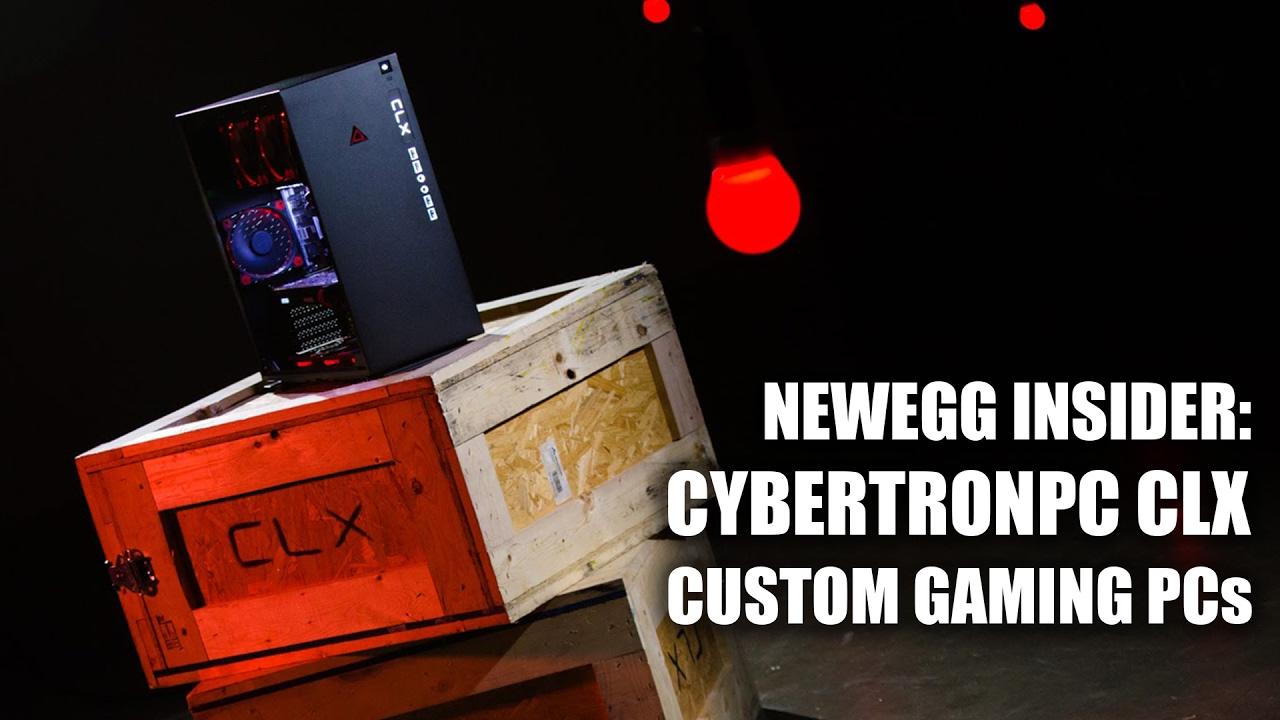 Newegg Insider: CybertronPC CLX Custom Gaming PCs