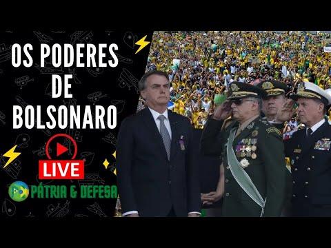 Os Poderes de Bolsonaro, ele deu a senha hoje