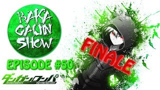 Baka Gaijin Novelty Hour - Danganronpa - Episode #50! FINALE!