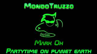 Mark Oh - Partytime on planet earth (Radio edit)