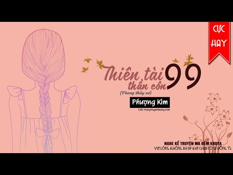 TRUYỆN AUDIO HAY: THIÊN TÀI THẦN CÔN [TẬP 99]