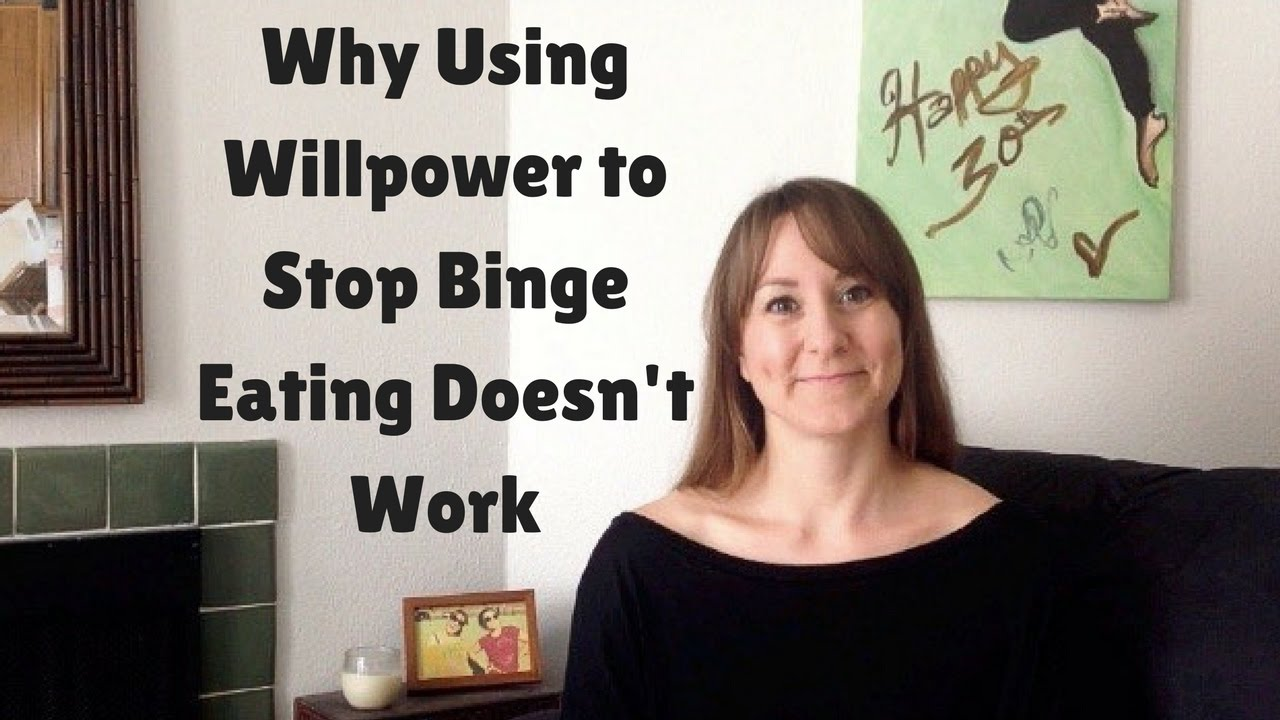 why using willpower to stop binge eating doesn t work coach kir why using willpower to stop binge eating doesn t work coach kir