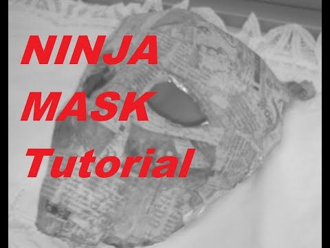 Awesome Paper Mache Ninja Mask /PART 1 OF 2