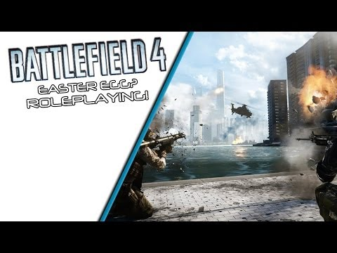 Battlefield 4 | Easter Egg's and Roleplaying