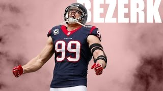 "J.J. Watt || ""Bezerk"" ᴴᴰ 