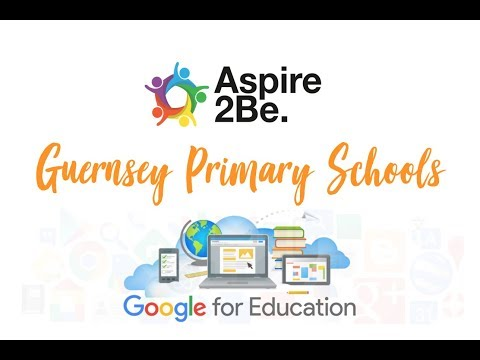 Aspire2Be Video - Google Futures: Guernsey Primary Schools Feedback