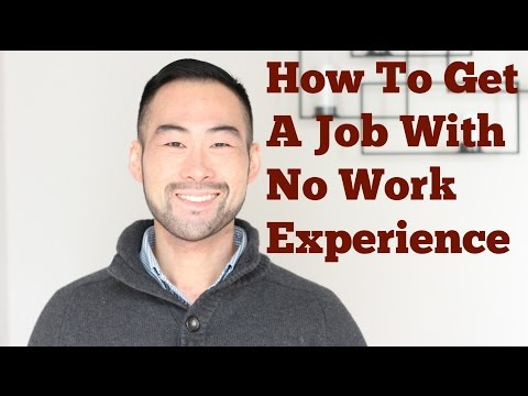How To Get a Job With No Work Experience