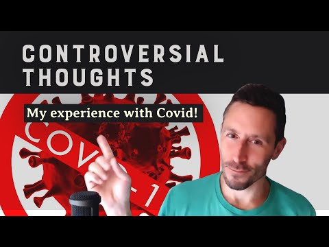 Controversial Thoughts: My experience with COVID!