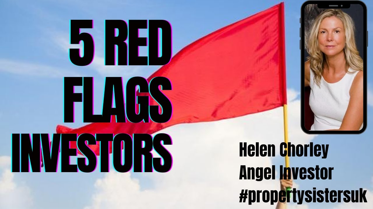 5 Red Flags for Property Investing UK - Helen Chorley Angel Investor
