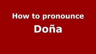 Download lagu How to pronounce Doña PronounceNames com MP3
