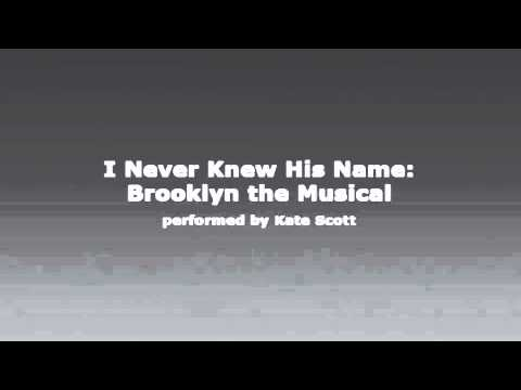 I Never Knew His Name: Brooklyn the Musical