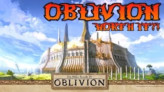 Is OBLIVION Worth Playing in 2016?! (Elder Scrolls Discussion)