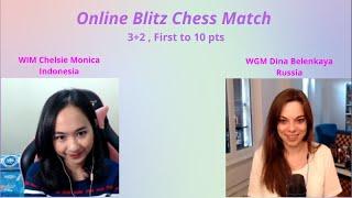 #CMCHESS : Online Blitz Chess Match WIM Chelsie Monica (INA) vs WGM Dina Belenkaya (RUS)
