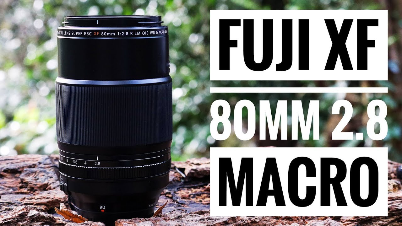 Fujifilm Xf 80mm F28 R Lm Ois Wr Macro Youtube Fujinon Xf18mm F 20 Lens