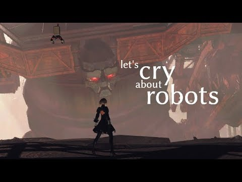 Let's cry about robots! 1/7 - NieR: Automata A playthrough