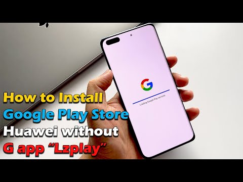"""How to install Google Play Store on Huawei without G app """"Lzplay"""""""