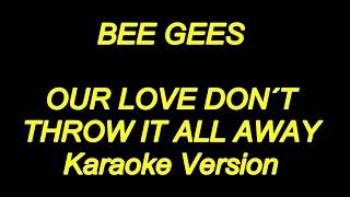 Bee Gees - Our Love Don't Throw It All Away (Karaoke Lyrics) NEW!!