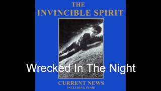 The Invincible Spirit - Wrecked In The Night
