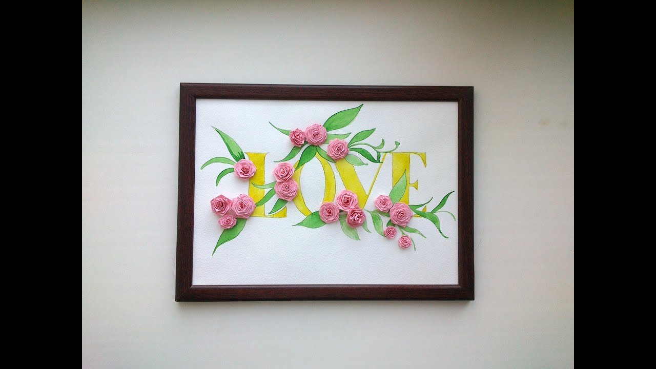 Awesome Quilling Paper Tutorial   DIY Beautiful Quilling Love Card. Quilling Wall  Decor.   YouTube