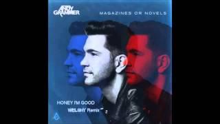 Andy Grammer - Honey I'm Good (Welshy Remix)