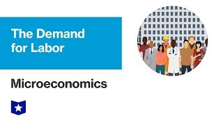 The Demand for Labor | Microeconomics