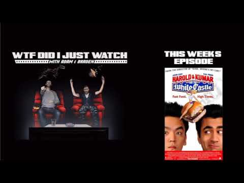 WTF Did I Just Watch?! (Episode 1) - Harold and Kumar go to White Castle