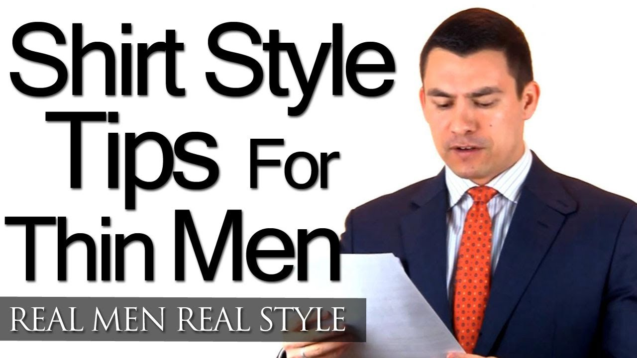 Shirt style tips for thin men skinny dress shirt advice Shirts for thin guys
