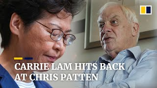 Carrie Lam hits back at Chris Patten's criticism of Hong Kong's anti-mask law