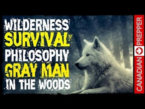 Wilderness Gray Man Survival Philosophy