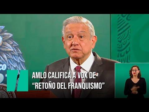 """AMLO, presidente de México, llama a Vox """"retoño del franquismo"""""""