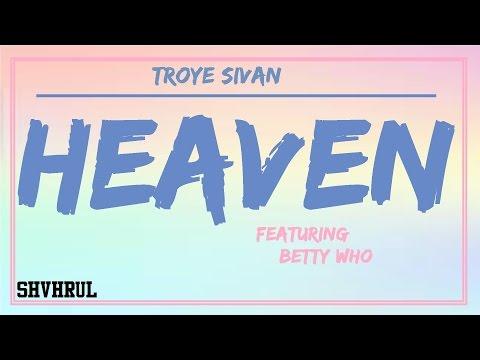 Troye Sivan - HEAVEN feat. Betty Who (Lyric Video)