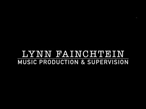 Lynn Fainchtein: Music Supervisor