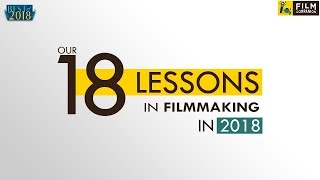 18 Filmmaking Lessons We Got In 2018 | Film Companion