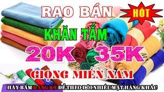 Rao Bán Khăn 20k Và 35k [ Giọng Miền Nam ]
