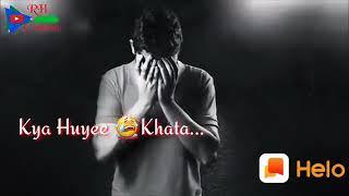 Bhool Kya Hui Kya Hui Khata WhatsApp status  heart touching WhatsApp status so sad status new status