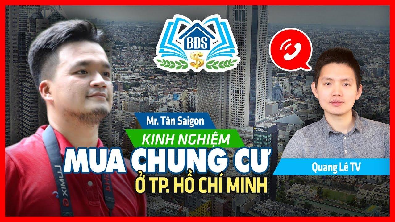 KINH NGHIỆM MUA CHUNG CƯ Ở TP.HCM CỦA MR TÂN SAIGON - HVBDS.COM
