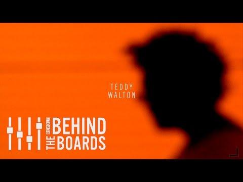 Behind The Boards: Teddy Walton
