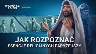 """Film ewangelia """"Wyzwól się z sideł"""" Klip (1) – Jak rozpoznać esencję religijnych faryzeuszy"""