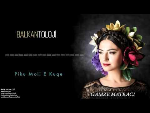 Gamze Matracı - Piku Moli E Kuqe [ Balkantoloji © 2016 Kalan Müzik ]