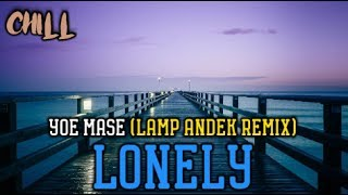 Yoe Mase - LONELY (Lamp Andek Remix)