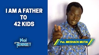 I Am A Father To 42 Kids- Pst Meshack Mutai (Nam Istering Baba)
